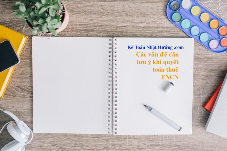 Hướng dẫn quyết toán thuế TNCN 2017 và những lưu ý